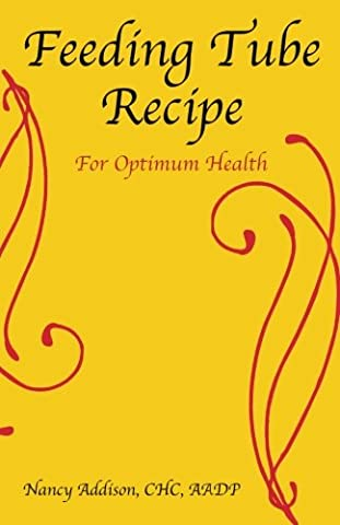 Feeding Tube Recipe for Optimum Health