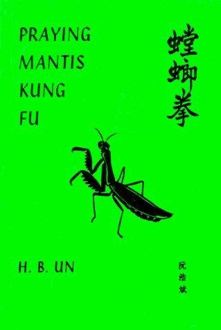 Praying Mantis Kung Fu by Un Ho Bun (1-May-1989) Paperback