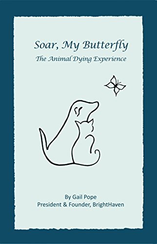 Soar, My Butterfly: The Animal Dying Experience (English Edition) (Butterfly My Pet)