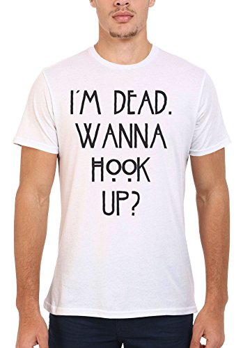 I Am Dead Wanna Hook Up Slogan Men Women Damen Herren Unisex Top T Shirt .Weiß