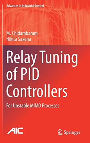 Relay Tuning of PID Controllers: For Unstable MIMO Processes (Advances in Industrial Control) -