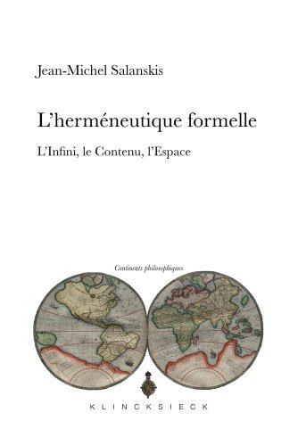 L'hermneutique formelle : L'Infini, Le Contenu, L'Espace