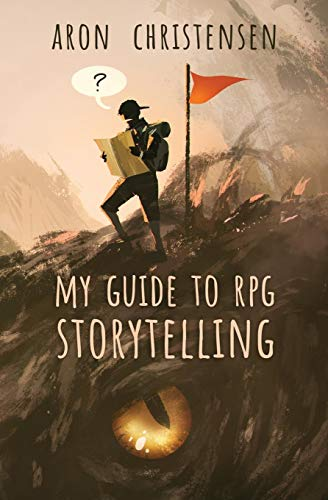 My Guide to RPG Storytelling (My Storytelling Guides, Band 1)