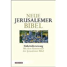 Neue Jerusalemer Bibel: Einheitsübersetzung. Mit dem Kommentar der Jerusalemer Bibel