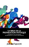 Telecharger Livres La bible de la PREPARATION PHYSIQUE Optimisation des techniques de preparation a la haute performance (PDF,EPUB,MOBI) gratuits en Francaise
