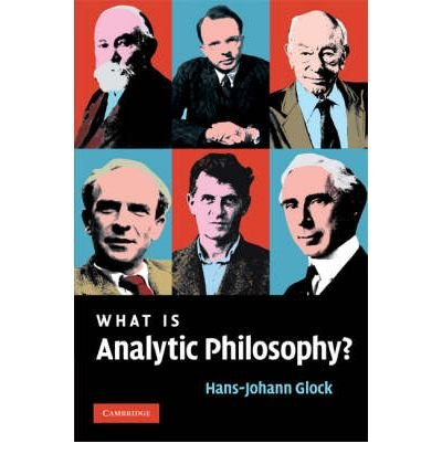 What Is Analytic Philosophy? WHAT IS ANALYTIC PHILOSOPHY? BY Glock, Hans-Johann( Author ) on May-01-2008 Paperback