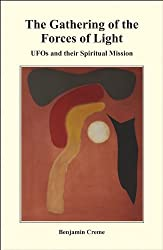The Gathering of the Forces of Light: UFOs and Their Spiritual Mission