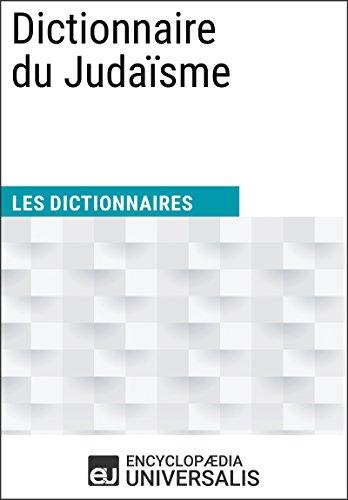 Dictionnaire du Judaïsme: (Les Dictionnaires d'Universalis) par Encyclopaedia Universalis