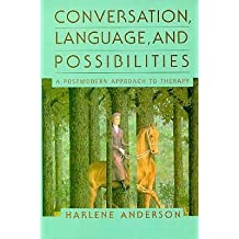 [(Conversation, Language, and Possibilities: A Postmodern Approach to Therapy)] [Author: Harlene Anderson] published on (February, 1997)
