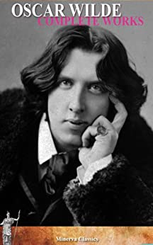Complete Works of Oscar Wilde (Illustrated) by [Wilde, Oscar]