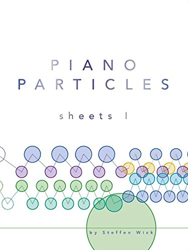 PIANO PARTICLES: Sheets I - 20 Songs for Piano