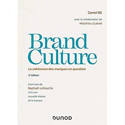 Brand Culture - La cohérence des marques en question