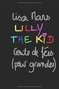 Lilly the Kid : Conte de fées (pour grandes filles) par Lisa Mars