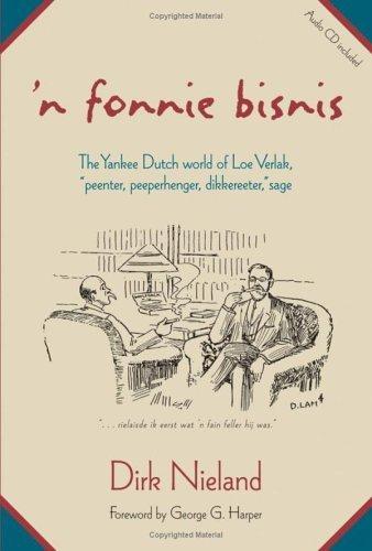 D. Lam - 'N Fonnie Bisnis: The Yankee Dutch World of Loe Verlak, Peenter, Peeperhenger, Dikkereeter, Sage