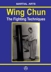 Wing Chun - The Fighting techniques (English Edition)