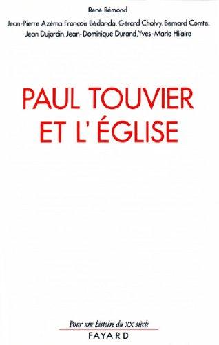 Paul Touvier et l'Eglise : Rapport de la commission historique instituée par le cardinal Decourtray (Pour une histoire du Xxème siècle)
