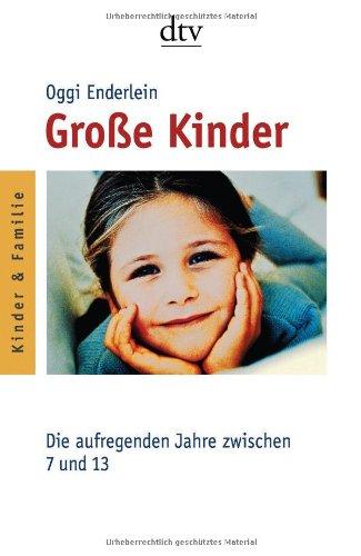 Deutscher Taschenbuch Verlag Große Kinder: Die aufregenden Jahre zwischen 7 und 13