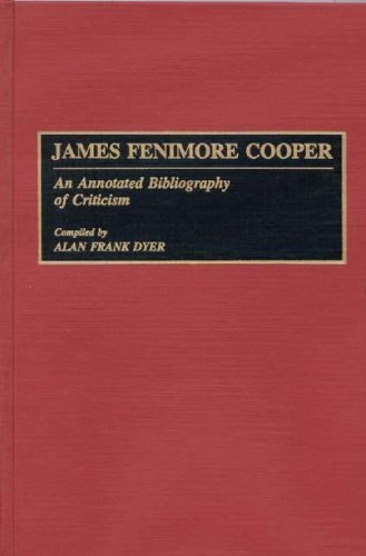 James Fenimore Cooper: An Annotated Bibliography of Criticism (Bibliographies and Indexes in American Literature) by Alan Dyer (1991-10-30)
