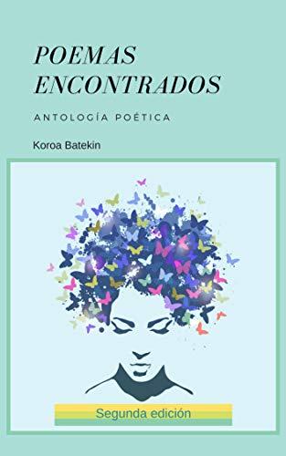 Poemas encontrados: Antología poética por Koroa Batekin