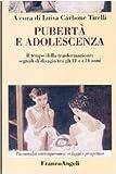 eBook Gratis da Scaricare Puberta ed adolescenza Il tempo della trasformazione segnali di disagio tra gli 11 e 14 anni (PDF,EPUB,MOBI) Online Italiano