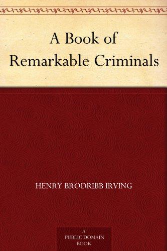 A Book of Remarkable Criminals (English Edition) por Henry Brodribb Irving