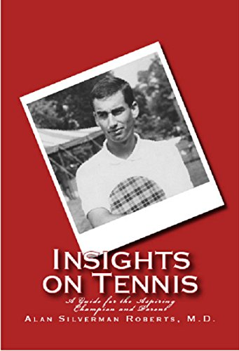 Insights on Tennis: A Guide for the Aspiring Champion and Parent (English Edition) por Alan S. Roberts