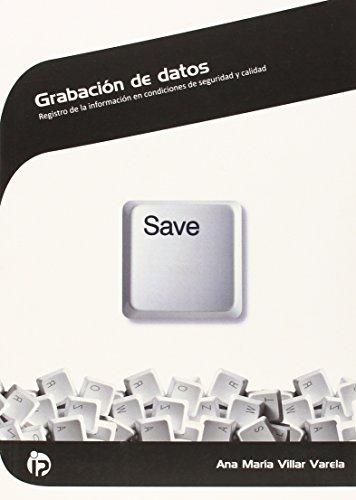 Grabación de datos: Registro de la información en condiciones de seguridad y calidad (Administración y gestión)