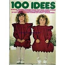 100 IDEES [No 74] du 01/12/1979 - FAISAIT FEU DE TOUT BOIS - LEGER COMME LE GIVRE CHALEUREUX COMME UN DIMANCHE DE HOLLANDE. MAGIQUE COMME UN CONTE - JOYEUX NOèL.