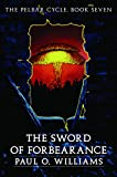 The Sword of Forbearance: The Pelbar Cycle, Book Seven