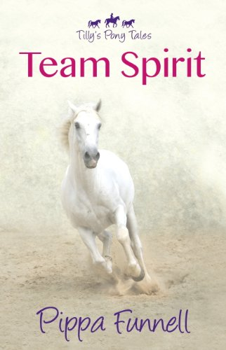 Team Spirit: Book 1 (The Tilly's Pony Tails series) (English Edition)