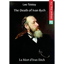 The Death of Ivan Ilych (English French edition illustrated): La Mort d'Ivan Ilitch (Anglais Français édition illustré) (English Edition)