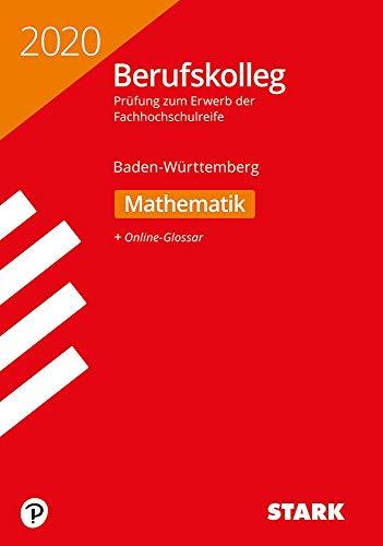 STARK Original-Prüfungen Berufskolleg - Mathematik - BaWü
