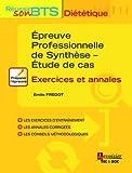 Epreuve professionnelle de synthèse - Etude de cas : Exercices et annales...