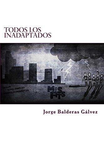 Todos los Inadaptados (All The Misfits nº 1) por Jorge Balderas Gálvez