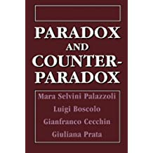 Paradox and Counterparadox: A New Model in the Therapy of the Family in Schizophrenic Transaction by Palazzoli, Mara Selvini, Boscolo, Luigi (1994) Paperback