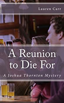 A Reunion to Die For (A Joshua Thornton Mystery Book 2) (English Edition) par [Carr, Lauren]