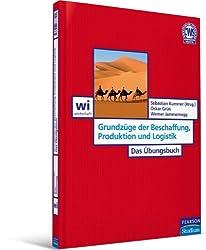 Grundzüge der Beschaffung, Produktion und Logistik - Das Übungsbuch (Pearson Studium - Economic BWL)