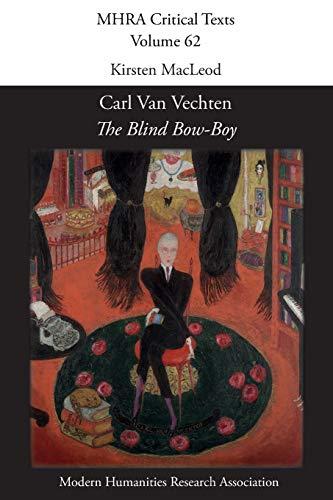 'The Blind Bow-Boy' by Carl Van Vechten (MHRA Critical Texts)