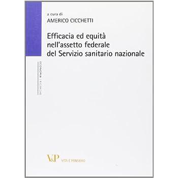 Efficacia Ed Equità Nell'assetto Federale Del Servizio Sanitario Nazionale
