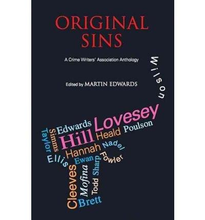 ME WRITERS' ASSOCIATION ANTHOLOGY - IPS BY (Author)Edwards, Martin[Hardcover]Mar-2011 (Original Sin Hardcover)
