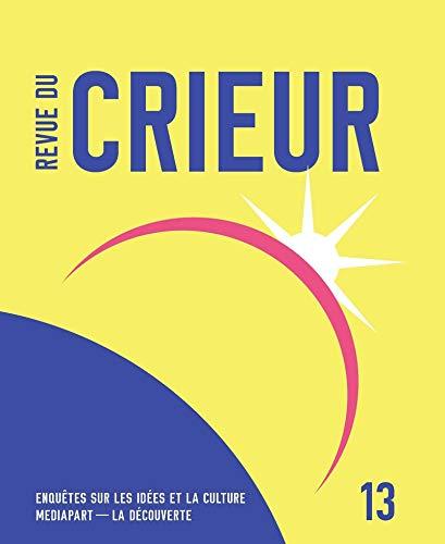 Revue du crieur N° 13 (13) par  LA DÉCOUVERTE/MEDIAPART