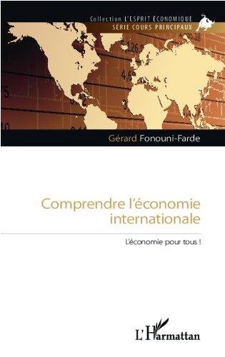 Comprendre l'économie internationale: L'économie pour tous