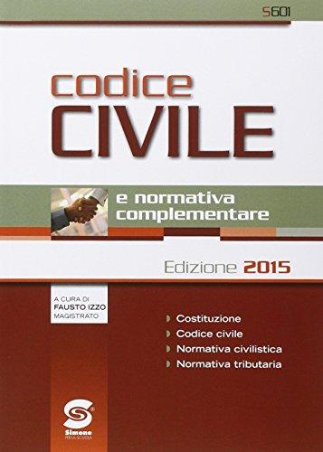 Codice civile e normativa complemantare. Con normativa tributaria. Per le Scuole superiori