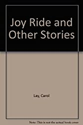 Joy Ride and Other Stories by Carol Lay (1996-01-24)