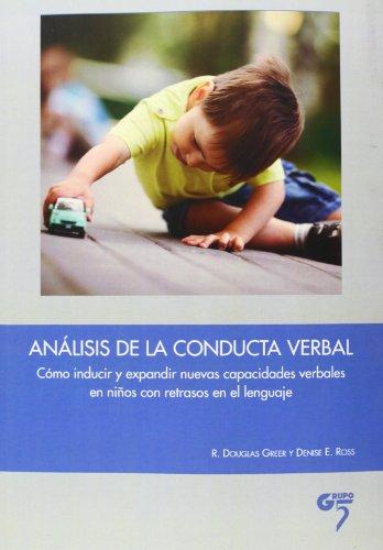 Análisis de la conducta verbal : cómo inducir y expandir nuevas capacidades verbales en niños con retrasos en el lenguaje