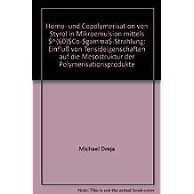 Homo- und Copolymerisation von Styrol in Mikroemulsion mittels 60 Co-Strahlung: Einfluss von Tensideigenschaften auf die Mesostruktur der Polymerisationsprodukte