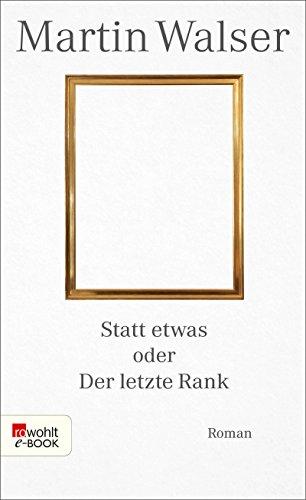 Buchseite und Rezensionen zu 'Statt etwas oder Der letzte Rank' von Martin Walser