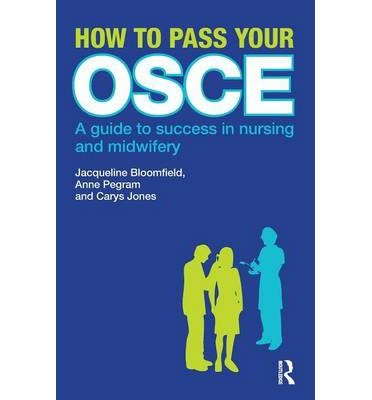 [ HOW TO PASS YOUR OSCE: A GUIDE TO SUCCESS IN NURSING AND MIDWIFERY (NEW) ] BY Bloomfield, Jacqueline ( Author ) Mar - 2010 [ Paperback ]