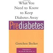 Prediabetes: What You Need to Know to Keep Diabetes Away (Marlowe Diabetes Library)