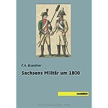 Sachsens Militaer um 1800